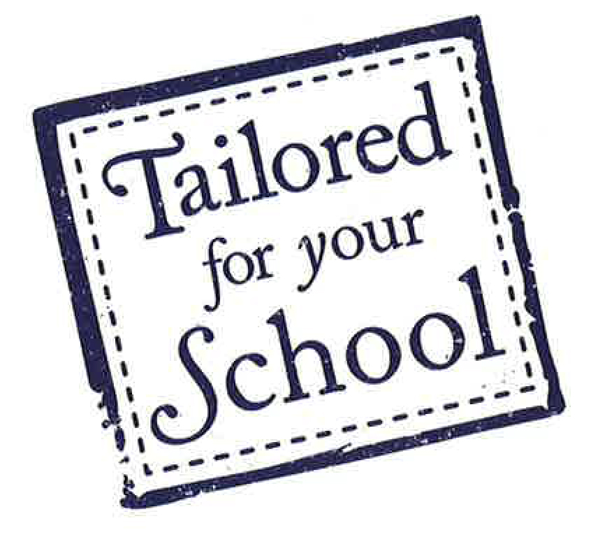 Tailored for your school